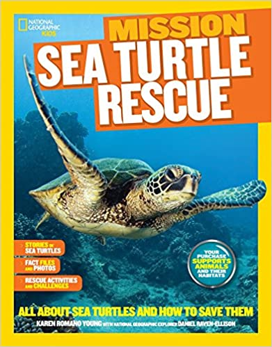 National Geographic Kids Mission: Sea Turtle Rescue: All About Sea Turtles and How to Save Them
