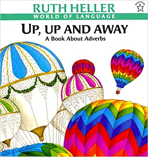 Up, Up and Away: A Book about Adverbs
