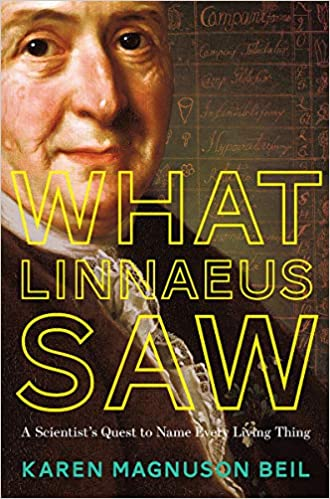 What Linnaeus Saw: A Scientist's Quest to Name Every Living Thing