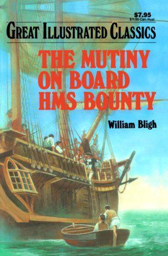 Mutiny on the Bounty Great Illustrated Classics