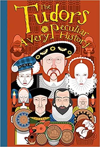The Tudors: A Very Peculiar History