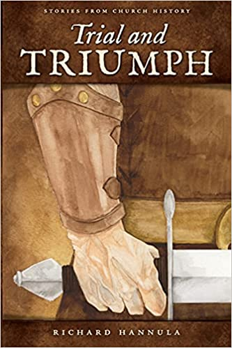 Trial and Triumph: Stories from Church History