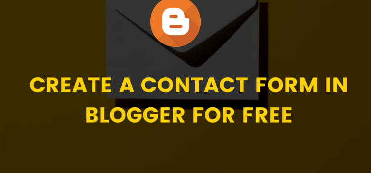 How to Create a Stylish Contact Form for Blogger