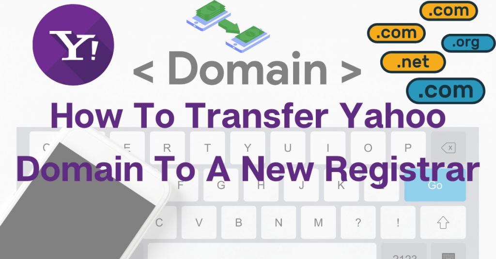 transfer yahoo domain to new registrar