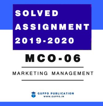 MCO 06 (ENGLISH) Marketing Management IGNOU SOLVED ASSIGNMENT 2019 2020