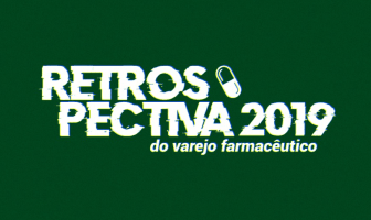 retrospectiva-do-varejo-farmaceutico-2019