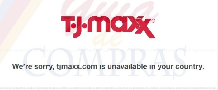TJ.MAXXX SORRY UNAVAILABE IN YOUR COUNTRY