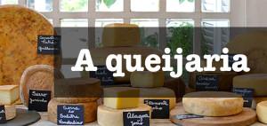 A queijaria - boa opção de queijos brasileiros