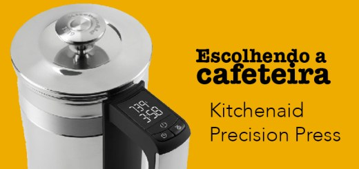Escolhendo a cafeteira: Kitchenaid Precision Press