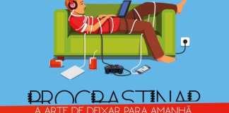 O que é procrastinação? Imagens de: http://www.pensarbemviverbem.com.br