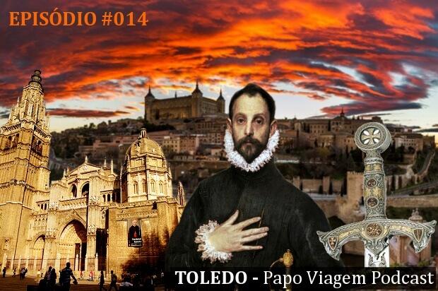 Episódio 014 – Toledo: Papo Viagem Podcast