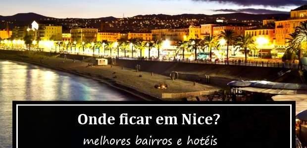 Onde Ficar em Nice? Melhores Hotéis e Bairros!