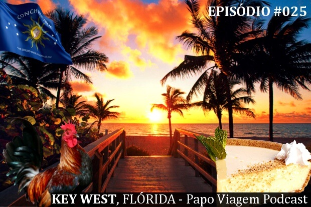 Episódio 025 – Key West: Papo Viagem Podcast