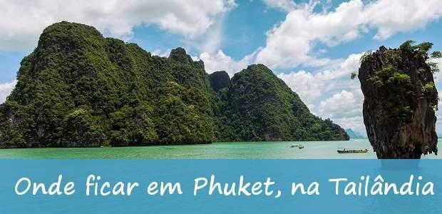 Onde ficar em Phuket, na Tailândia? Dicas de hotéis!
