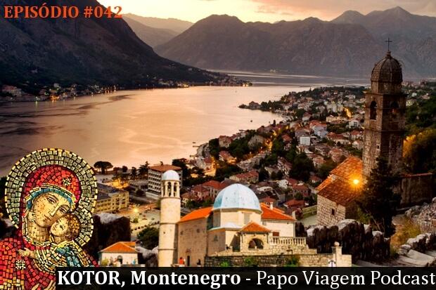 Kotor: Papo Viagem Podcast 042