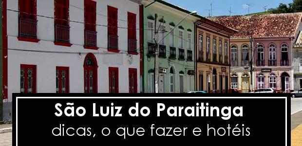 São Luiz do Paraitinga: dicas, o que fazer e hotéis!
