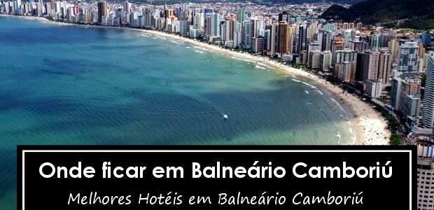 Onde ficar em Balneário Camboriú: Hotéis em Balneário Camboriú