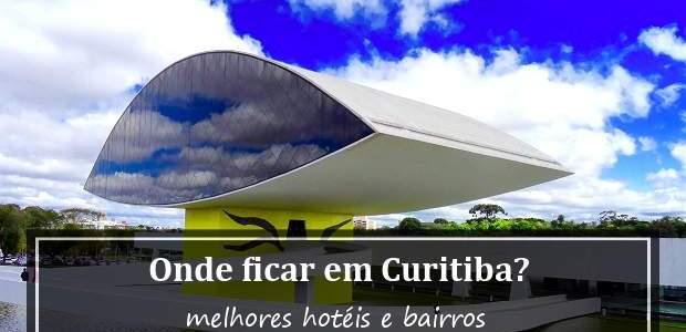 Onde Ficar em Curitiba? Melhores Hotéis e Bairros!