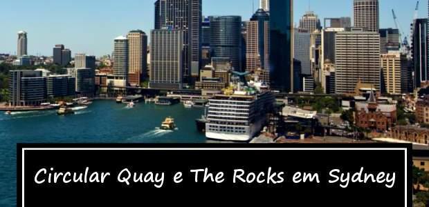 Roteiro pelo Circular Quay e The Rocks em Sydney