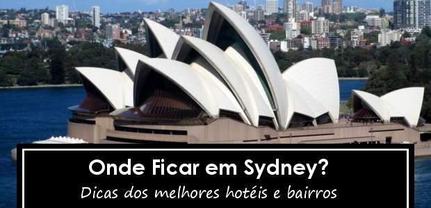 Onde Ficar em Sydney? Melhores Bairros e Hotéis!