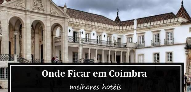 Onde ficar em Coimbra, Portugal? Dicas de Hotéis e Bairros!