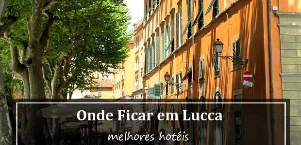 Onde ficar em Lucca, na Itália? Melhores Hotéis!
