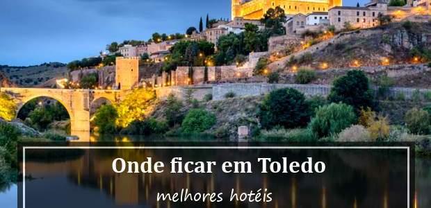 Onde ficar em Toledo, na Espanha? Melhores hotéis para se hospedar