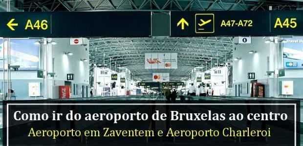 Como ir do aeroporto de Bruxelas ao centro? Transportes!