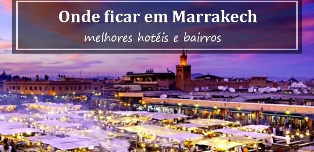 Onde ficar em Marrakech? Hotéis em Marrakech!