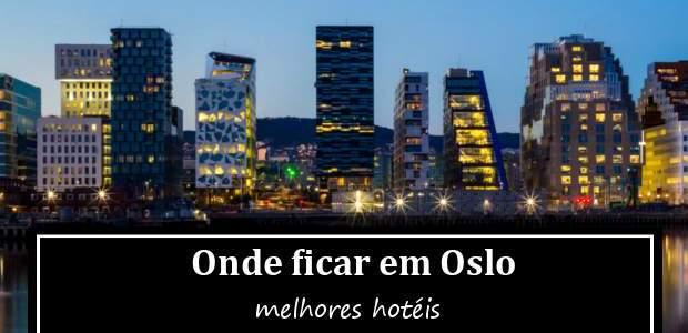 Onde ficar em Oslo, Noruega? Hotéis em Oslo!