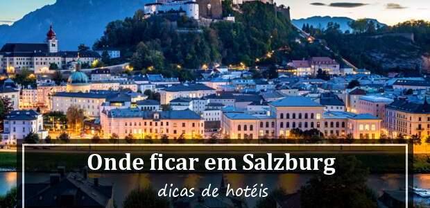 Onde ficar em Salzburg? Melhores Hotéis em Salzburgo!