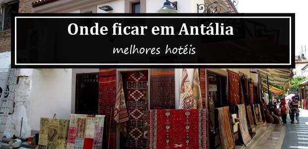 Onde ficar em Antália ou Antalya, Turquia? Melhores Hotéis!
