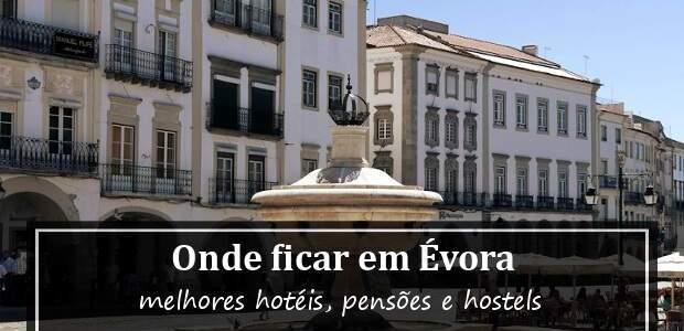 Onde ficar em Évora, Portugal? Melhores Hotéis em Évora!