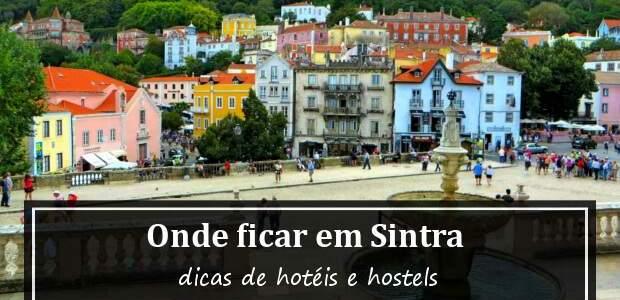 Onde ficar em Sintra, Portugal? Hotéis em Sintra!