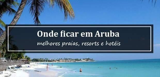 Onde ficar em Aruba? Melhores Resorts e Hotéis em Aruba!