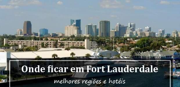 Onde ficar em Fort Lauderdale, Flórida? Melhores Hotéis em Fort Lauderdale!