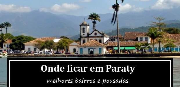 Onde ficar em Paraty? Hotéis e Pousadas em Paraty!