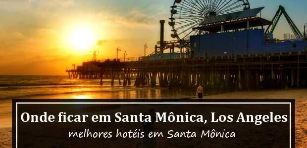 Onde ficar em Santa Mônica: hotéis em Santa Mônica, Los Angeles