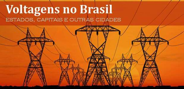 Voltagem no Brasil: Estados, Capitais, Rio de Janeiro e Brasília!