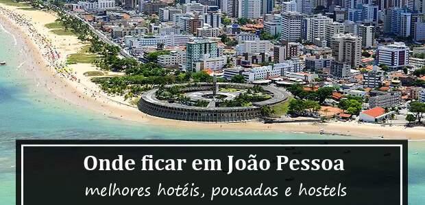 Onde ficar em João Pessoa? Hotéis baratos, pousadas e hostel em João Pessoa