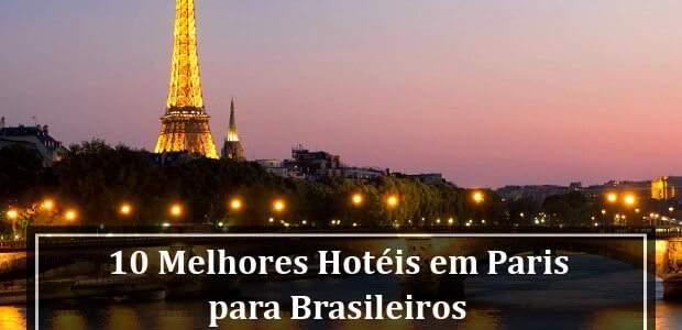 10 Melhores Hotéis em Paris para Brasileiros (Avaliados por Brasileiros)
