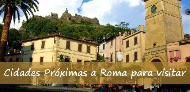 Cidades Próximas a Roma para Visitar em 1 Dia