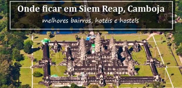 Onde Ficar em Siem Reap, Camboja? Hotéis próximos ao Angkor Wat!