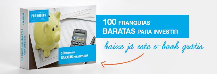 Clique para baixar o e-book 100 franquias baratas para investir.