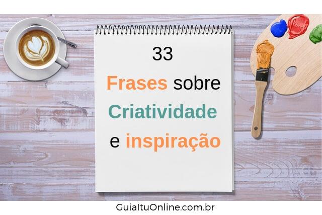 33 Frases Geniais sobre Criatividade e Inspiração [+ Ideias Geniais]