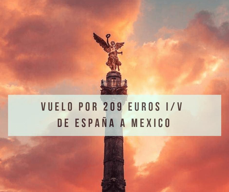 Vuelo por 209 Euros i/v a MEXICOOO desde España