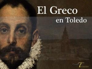 El greco en Toledo. Guiarte Toledo