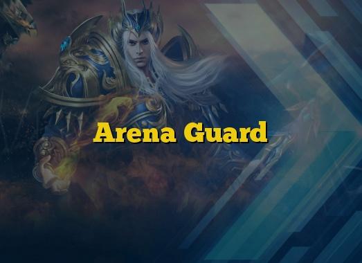 Arena Guard