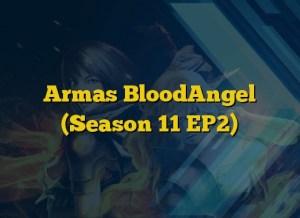 Armas BloodAngel (Season 11 EP2)