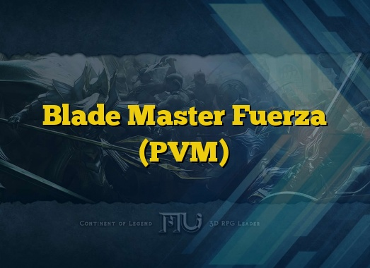 Blade Master Fuerza (PVM)